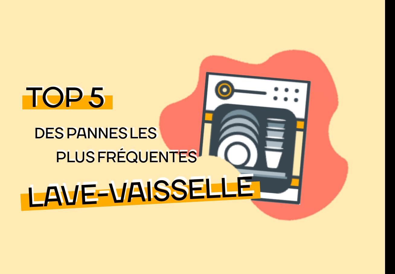 Top 5 Des Pannes Les Plus Fréquentes Sur Lave Vaisselle